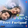 TERI FARIYAD-Tum bin 2