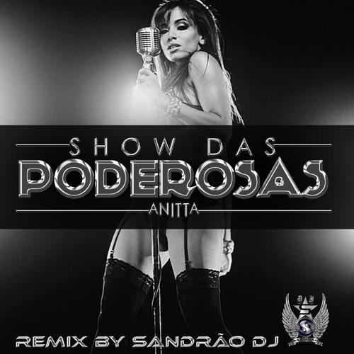 GRATIS ANITTA DAS DOWNLOAD SHOW MUSICA DE GRATUITO PODEROSAS