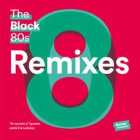 The Black 80s - What You Say Now (Till von Sein & Tigerskin Remix)