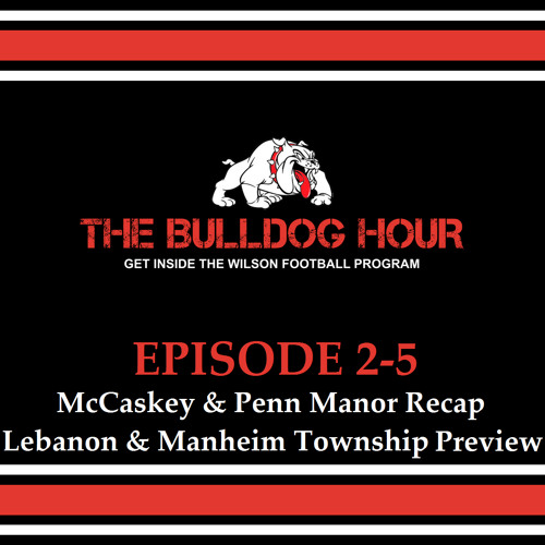 The Bulldog Hour, Episode 2-5: 2016 Weeks 5/6 Recap and 7/8 Preview