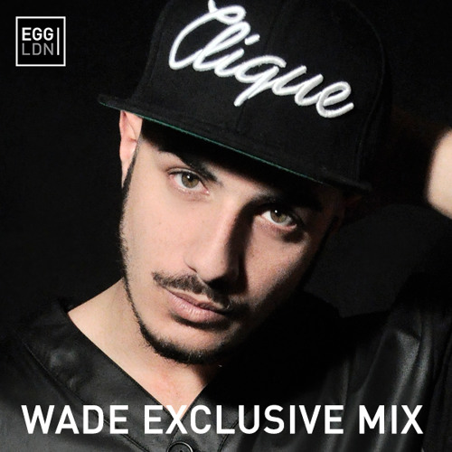 Wade - Exclusive Mix for Egg Presents