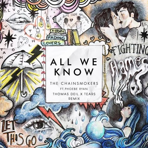 The Chainsmokers ft. Phoebe Ryan - All We Know (Thomas Deil & Tears Remix)