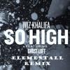 Wiz Khalifa - So High {Elementall remix}