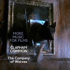 More Music for Films - Clapham Common - The Company of Wolves, with Rosemary Hill