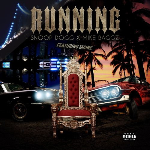 Snoop Dogg x Mike Baggz- Running (feat. Maine)