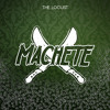 Machete - The Locust