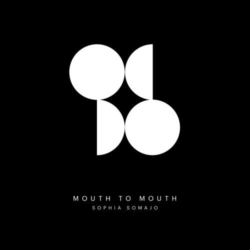 Sophia Somajo - Mouth To Mouth