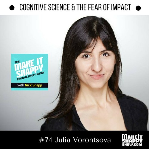 74 - Cognitive Science & The Fear of Impact (with Julia Vorontsova)