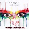 Black Coffee Feat. Shekhinah - Your Eyes (Manager & Afro Refix)