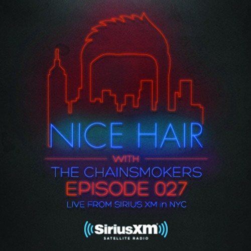 The Chainsmokers Nice Hair with The Chainsmokers 026 ft. Vanic soundcloudhot