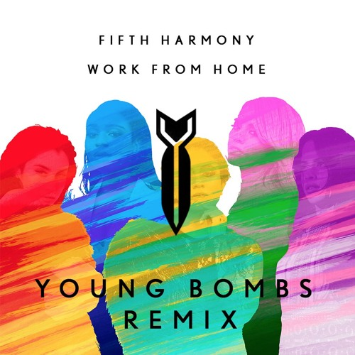 Fifth Harmony - Work From Home (Young Bombs Remix) by YOUNG