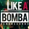 Denorecords - Like A Bomba Ft. Mc Xhedo & Tony T (Dj M.R.Y )