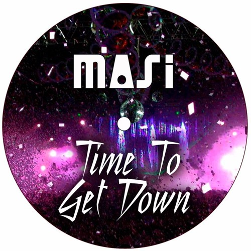 MASI - TIME TO GET DOWN - [clip Sample]