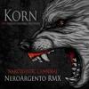 Korn - Narcissistic Cannibal - NeroArgento RMX
