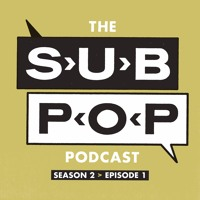 "The Sub Pop Podcast: ""Misfit Culture"" w/ The Sub Pop Airport Store [S02, EP 01]"