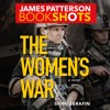 THE WOMEN'S WAR by James Patterson w/ Shan Serafin, Read by Robin Miles- Excerpt