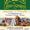 THE LAND OF STORIES: A TREASURY OF CLASSIC FAIRY TALES Written and Read by Chris Colfer- Excerpt