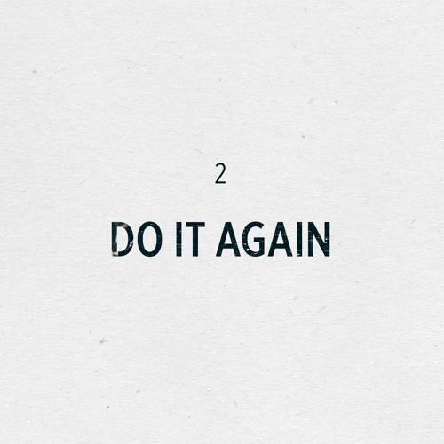 DO IT AGAIN
