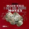 Monop - Wait Til I Get Me Some Money (Prod. R JAE DA MVP)
