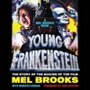 YOUNG FRANKENSTEIN: A MEL BROOKS' BOOK by Mel Brooks w/ Judd Apatow, Read by Mel Brooks w/ Full Cast