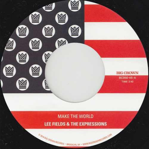 Lee Fields & The Expressions - Make The World - BC050-45 - Side A