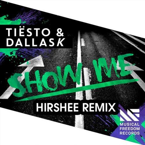 Ti?sto & DallasK - Show Me (Hirshee Remix)