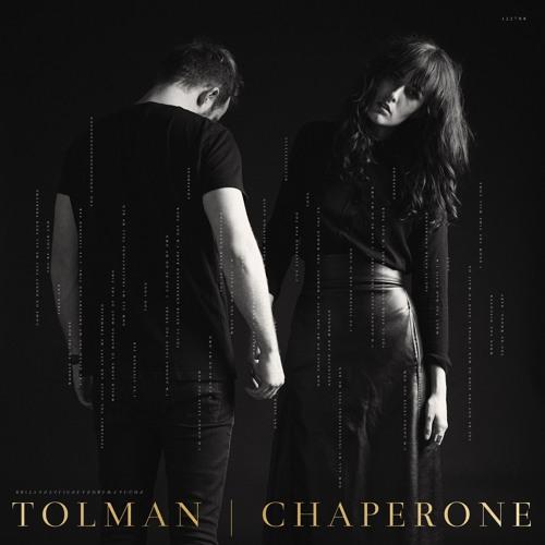 """[PREMIERE] TOLMAN - """"Chaperone"""""""