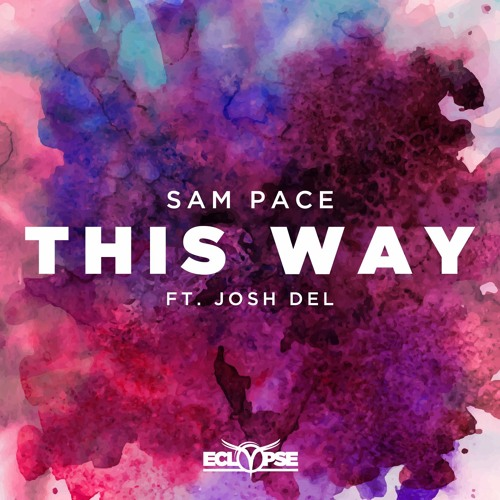 Sam Pace - This Way Ft. Josh Del [FREE DOWNLOAD]