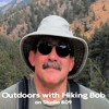 Outdoors with Hiking Bob: Bob and Kevin talk about cell phones, trail ethics and more