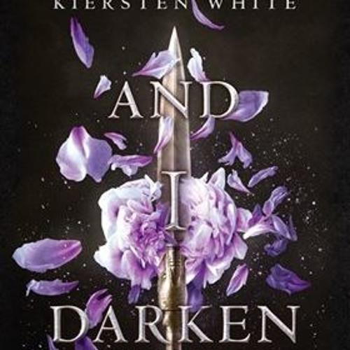 AND I DARKEN by Kiersten White, read by Fiona Hardingham