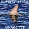 The Shark Tank Vol. 2
