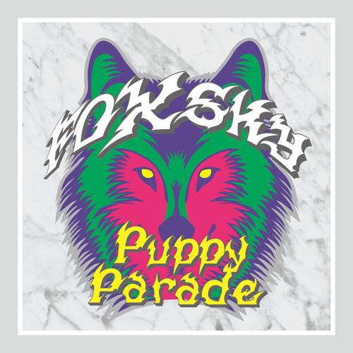 Foxsky - Puppy Parade [NEST HQ Premiere]