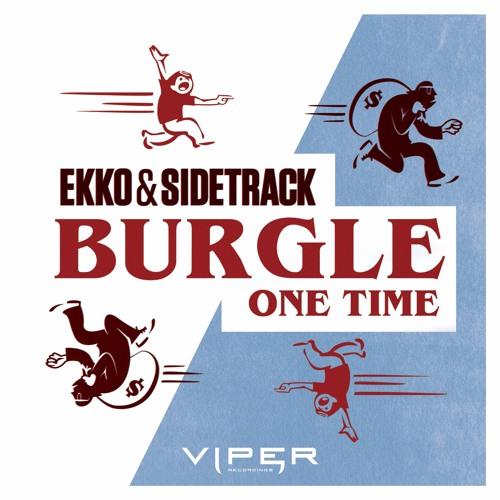 Ekko & Sidetrack - Burgle / One Time Minimix