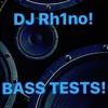 EXTREME BASS TEST #1 (DJ Rhino Music) Bass Bass Bass