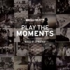 Play The Moments mixed by Symatics