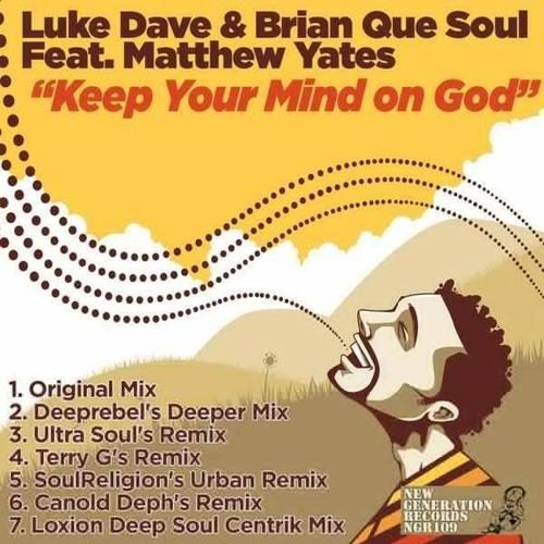 Luke Dave & Brian Que-Soul Feat Matthew Yates-Keep Your Mind In God (Original Mix) 2