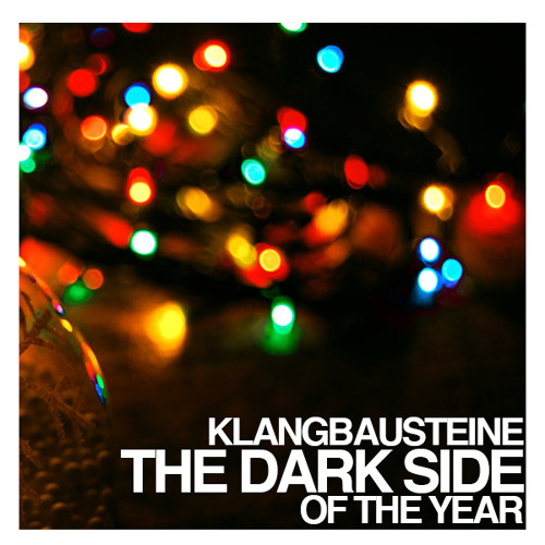 Klangbausteine - The Dark Side of the Year (FREE DOWNLOAD)
