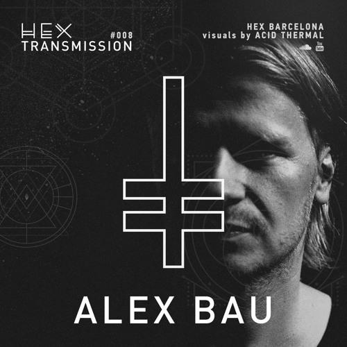 HEX Transmission #008 - Alex Bau