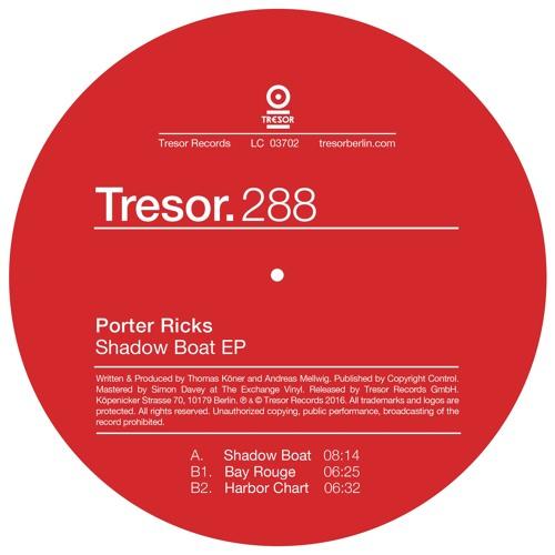Porter Ricks – Shadow Boat EP (Tresor.288)