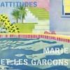 Marie et les Garçons - Attitudes