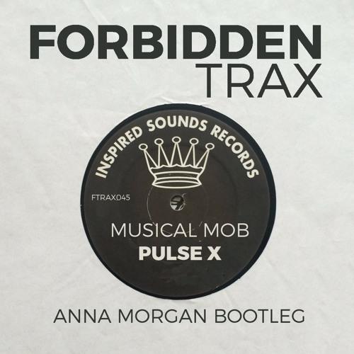 Musical Mob - Pulse X (Anna Morgan Bootleg)