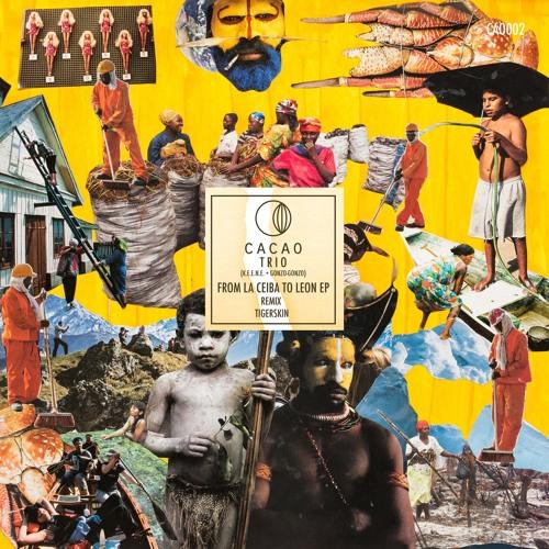 CAO002_CacaoTrio(K.E.E.N.E.+Gonzo-Gonzo)/Tigerskin - From La Ceiba To Leon EP - Snippets