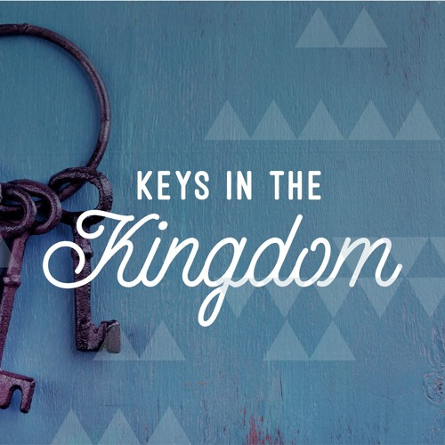 Keys in the Kingdom