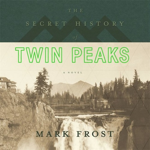 The Secret History of Twin Peaks by Mark Frost, audiobook excerpt