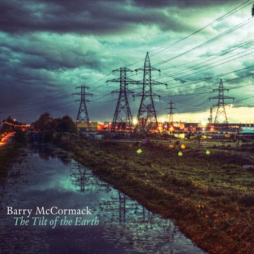 KCLR Drive: Barry McCormack on 'The Tilt Of The Earth'