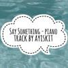 Say Something - Piano Track