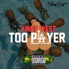 Vinny West - Too pLAyer [Prod By Stitch Jones]