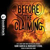 BEFORE THE CLAIMING: BOOKTRACK EDITION by Kami Garcia & Margaret Stohl, Read by Khristine Hvam