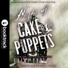NIGHT OF CAKE & PUPPETS: BOOKTRACK EDITION by Laini Taylor,Read by Khristine Hvam & Kevin T. Collins