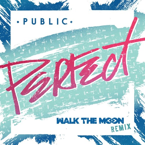 Perfect - WALK THE MOON Remix
